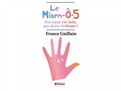 Le Miam-Ô-5 de France Guillain | cuisine végétale et bio au quotidien | Scoop.it