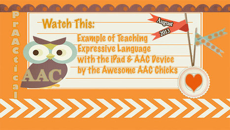 Watch This- Learning Expressive Language with the iPad & AAC Device | Communication and Autism | Scoop.it