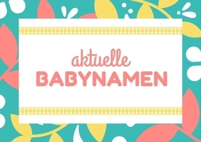 Babynamen der Woche 22/2016 | Name News | Scoop.it
