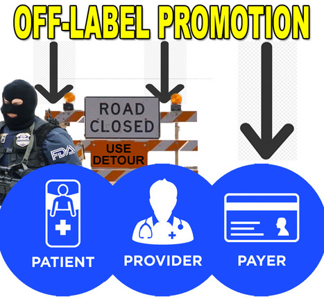 Will FDA Open a Path to Off-Label Promotion from Pharma to Payers & Not Patients or Providers? | Pharma Industry Regulation | Scoop.it
