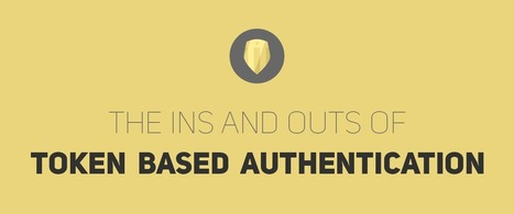 The Ins and Outs of Token Based Authentication | JavaScript for Line of Business Applications | Scoop.it