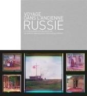 Chronique de Voyage dans l'ancienne Russie - Sergueï Mikhailovitch Procoudine-Gorsky et Véronique Koehler. | Nos Racines | Scoop.it