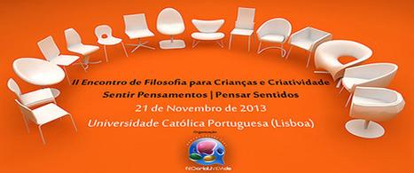 II Encontro de Filosofia para Crianças e Criatividade | Rua de Baixo | Filosofia SL | Scoop.it
