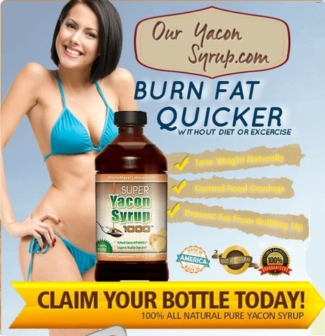 Super Yacon Syrup 1000 Review – Shedding Pounds Has Become Easier Now! | Burn fat without changing diet | Scoop.it