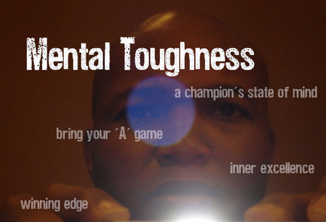 Mental Toughness Training | Sports Ethics: Ratts, D. | Scoop.it