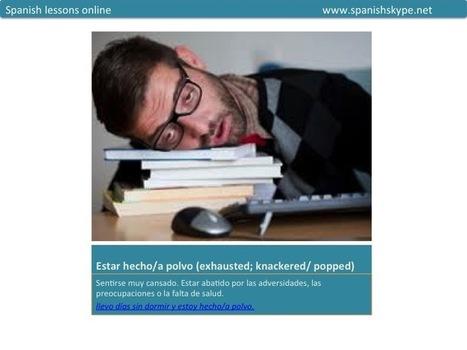 Expresiones para: Estar cansado - Spanish Skype Lessons   Aprender español online via skype   Scoop.it