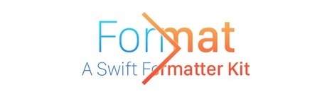 Format - A Swift Formatter Kit | iOS Development: Tools and Tips | Scoop.it