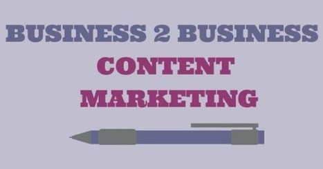 B2B Content Marketing: It's Not as Difficult as You Think | Social Media Strategy | Scoop.it