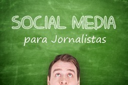 Como ensinar Social Media para os futuros jornalistas - Conversion | Marketing & Social Media | Scoop.it