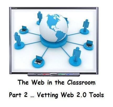 Vetting Web 2.0 Educational Tools: The Web in the Classroom…Part 2 | Into the Driver's Seat | Scoop.it