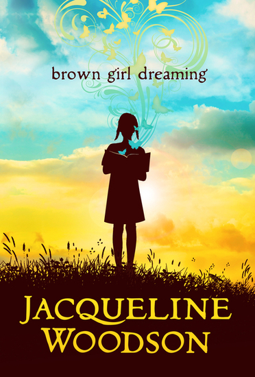 Brown Girl Dreaming by Jacqueline Woodson - Penguin Books USA | New Books in the LMC Fall 2014 | Scoop.it
