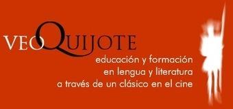 VEOQUIJOTE. Educación y formación en lengua y literatura a través de un clásico en el cine | Lengua y literatura | Scoop.it