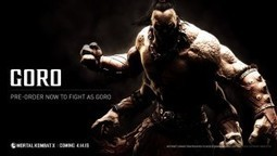 Goro is back in Action with a new Mortal Kombat X Trailer | Entertainment | Scoop.it