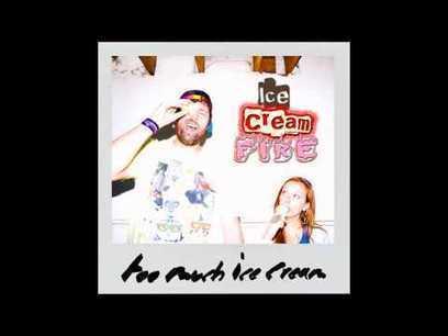 Ice Cream Fire - Too Much Ice Cream - YouTube | fitness, health,news&music | Scoop.it
