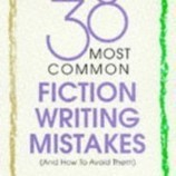 The 38 Most Common Fiction Writing Mistakes - Tools for Writers | Tools for Writers | Writing tips | Scoop.it