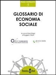 (IT) (PDF) - Glossario di economia sociale | Sara Rago,Ruggero Villani | 1001 Glossaries, dictionaries, resources | Scoop.it