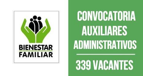 CONVOCATORIA AUXILIARES ADMINISTRATIVOS INSTITUTO COLOMBIANO DE BIENESTAR FAMILIAR ICBF | recomendados en Colombia | Scoop.it