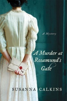 A Murder at Rosamund's Gate by Susanna Calkins April 13 | overbooked | Scoop.it
