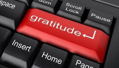 L'esprit de gratitude au quotidien - Levier de bien-être et de performance au travail. | EFFICACITE COMMERCIALE | Scoop.it