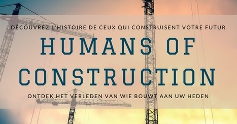 Humans of construction : portraits de ceux qui construisent nos bâtiments | Information Technology for the Building Industry | Scoop.it