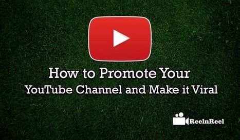 How to Promote Your YouTube Channel and Make it Viral | YouTube Advertising | Scoop.it