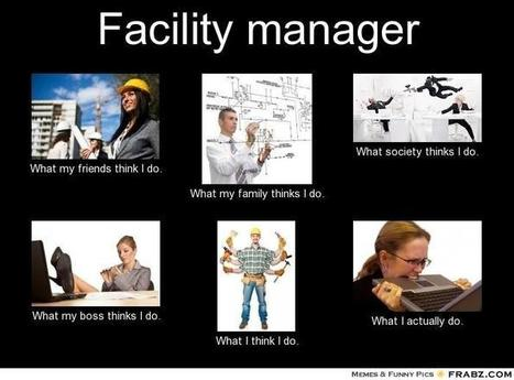 Facility Manager | What I really do | Scoop.it
