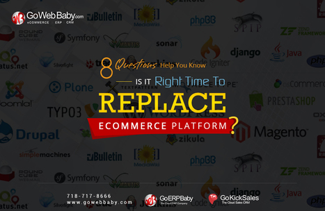 8 Questions Help You Know -Is it Right time to replace Ecommerce Platform? | Gowebbaby's Prestigious Web Design | Scoop.it