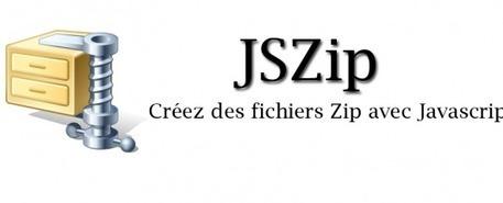 JSZip – Créez des fichiers Zip avec Javascript   JFPalmier   WebDevelopment   Scoop.it