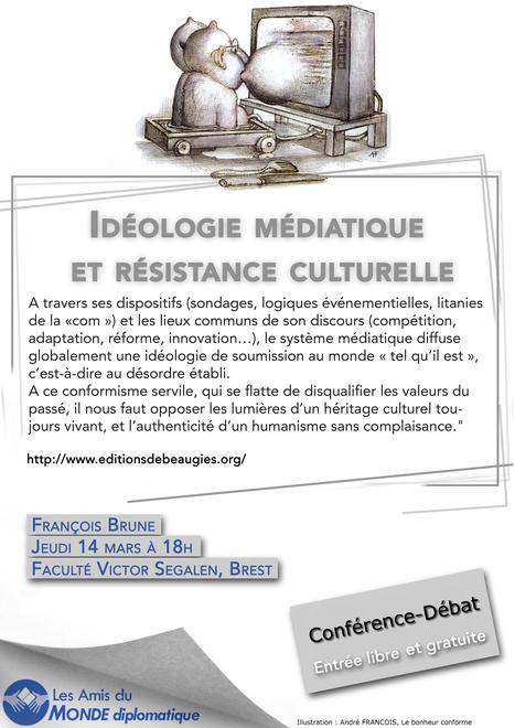 Idéologie médiatique et                                    résistance culturelle | Amis du Monde Diplomatique Brest | Scoop.it