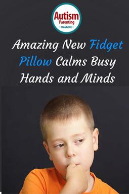 Amazing New Fidget Pillow Calms Busy Hands and Minds - Autism Parenting Magazine   Autism Parenting   Scoop.it