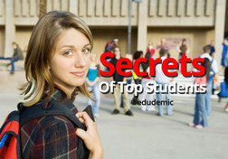The Secrets Of Top Students - Edudemic | Blog Blasts | Scoop.it