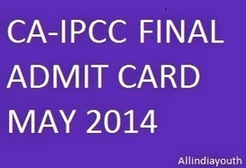CA IPCC / FINAL May 2014 Admit Card Download Online Hall Ticket at www.icai.org | Education and Technology | Scoop.it