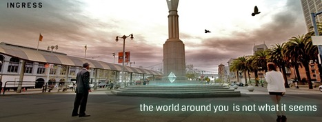 Ingress, Google's augmented reality game, will be open to all Android users from December 14 | world news | Scoop.it