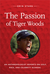 The Passion of Tiger Woods: An Anthropologist Reports on Golf, Race, and Celebrity Scandal | Mixed American Life | Scoop.it