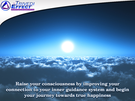 Raise your consciousness through The Trivedi Effect® | Health and Wellness | Scoop.it