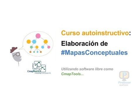 Curso de autoformación: Elaboración de mapas conceptuales con CmapTools | Profesoronline | Scoop.it