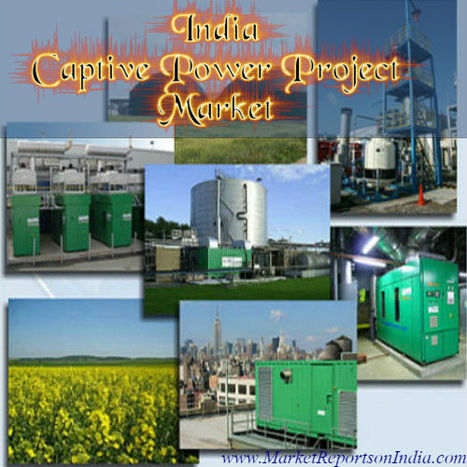 Captive Power Projects in India | Market Reports on India | Scoop.it
