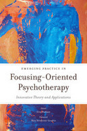 Emerging Practice in Focusing-Oriented Psychotherapy: Innovative Theory and Applications - book information - Jessica Kingsley Publishers | focusing_gr | Scoop.it