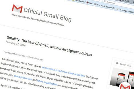 Gmailify transforme les webmails concurrents en Gmail (et permet à Google de lire vos courriers) | Freewares | Scoop.it