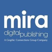 Mira Digital Publishing Now Printing Self-Published Book Projects Funded by Kickstarter | Virtual-Strategy Magazine | Book Publishing | Scoop.it