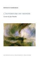 Renaud Barbaras : L'ouverture au monde. Lecture de Jan Patočka | Philosophie en France | Scoop.it