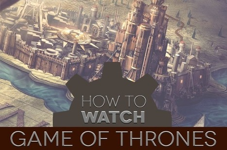How to watch Game of Thrones online | Interesting Reading | Scoop.it