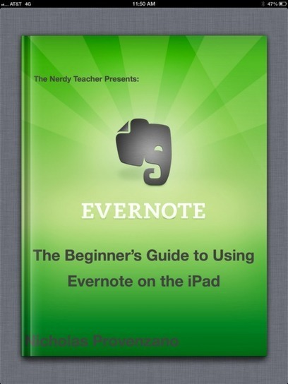 The Nerdy Teacher: The Beginner's Guide to Using Evernote on the iPad | Education Apps and Ideas | Scoop.it