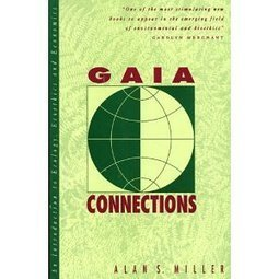 Gaia Connections: An Introduction to Ecology, Ecoethics, and Economics | ecology | Scoop.it