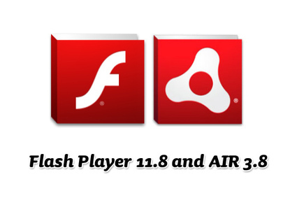 Beta versions: Flash Player 11.8 and AIR 3.8... | Everything about Flash | Scoop.it