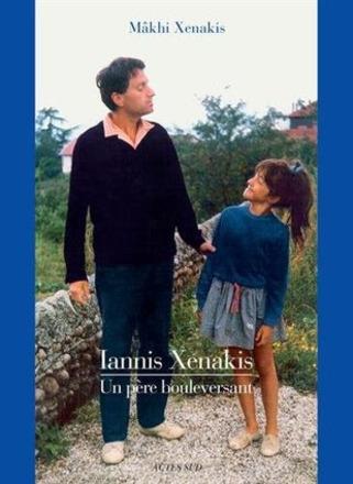 "(parution) Mâkhi Xenakis, ""Iannis Xenakis, un père bouleversant"" | Muzibao | Scoop.it"