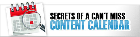 Secrets of a Can't Miss Content Calendar | Bite Size Business Insights | Scoop.it