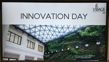 #InnovationDay du Village by CA - Un an après l'ouverture | My curated topics or ideas | Scoop.it