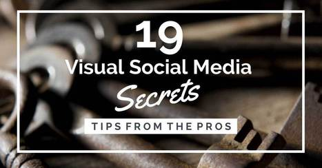 19 Visual Social Media Secrets from the Pros [SlideShare] | Social Media Curator | Scoop.it