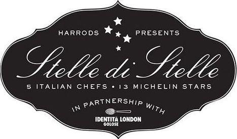 Stelle di Stelle - a feast of Italian fine dining at Harrods in London | Italia Mia | Scoop.it